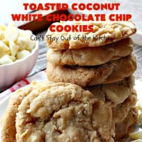 Toasted Coconut White Chocolate Chip Cookies
