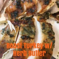 Day 5 of the 22 Days of Thanksgiving: Roast Turkey with Herb Butter