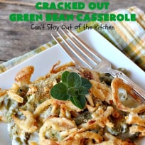 Cracked Out Green Bean Casserole