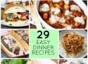29 Easy Recipes for Dinner Tonight