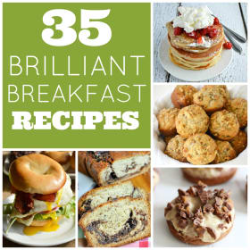 35 Brilliant Breakfast Recipes