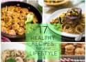 17 Healthy Recipes for Your Lifestyle
