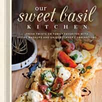 Our Sweet Basil Kitchen Cookbook