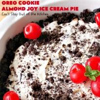 Oreo Cookie Almond Joy Ice Cream Pie