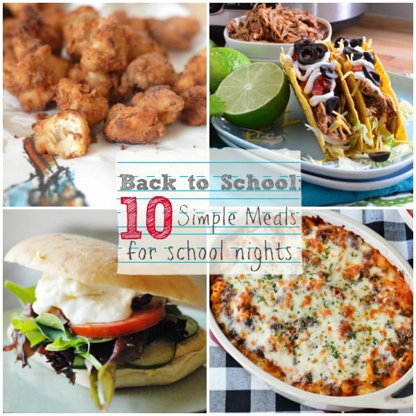 10 Simple Meals for Busy School Nights