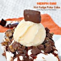 Heath Bar Hot Fudge Poke Cake