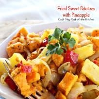 Fried Sweet Potatoes with Pineapple