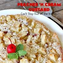 Peaches 'n Cream Custard